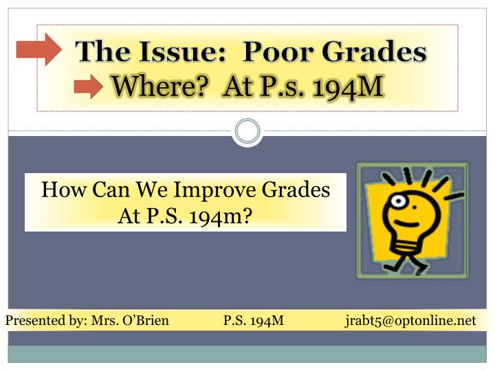 the issue poor grades where at p s 194m n.