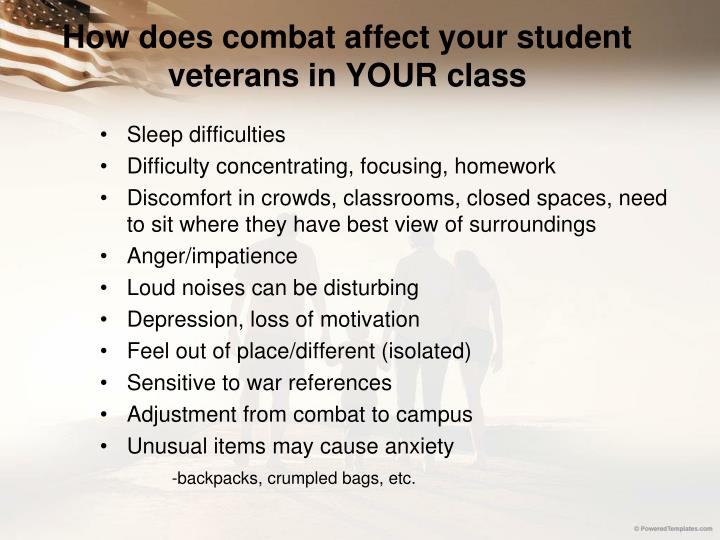 How does combat affect your student veterans in YOUR class