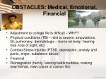 obstacles medical emotional financial