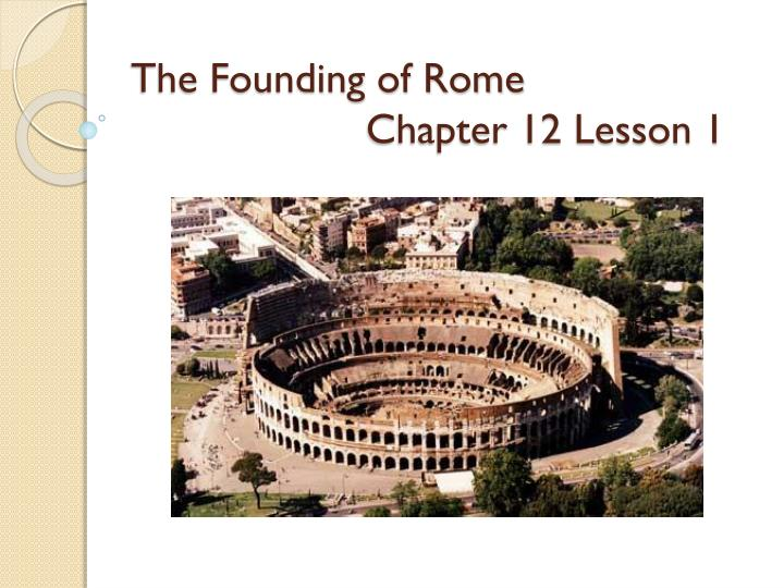 the founding of rome chapter 12 lesson 1 n.