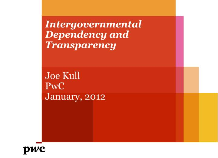 intergovernmental dependency and transparency n.
