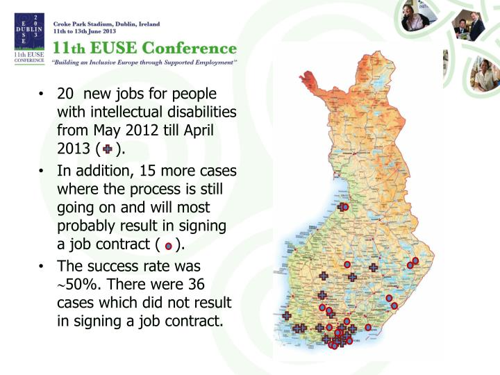 20  new jobs for people with intellectual disabilities from May 2012 till April 2013 (   ).