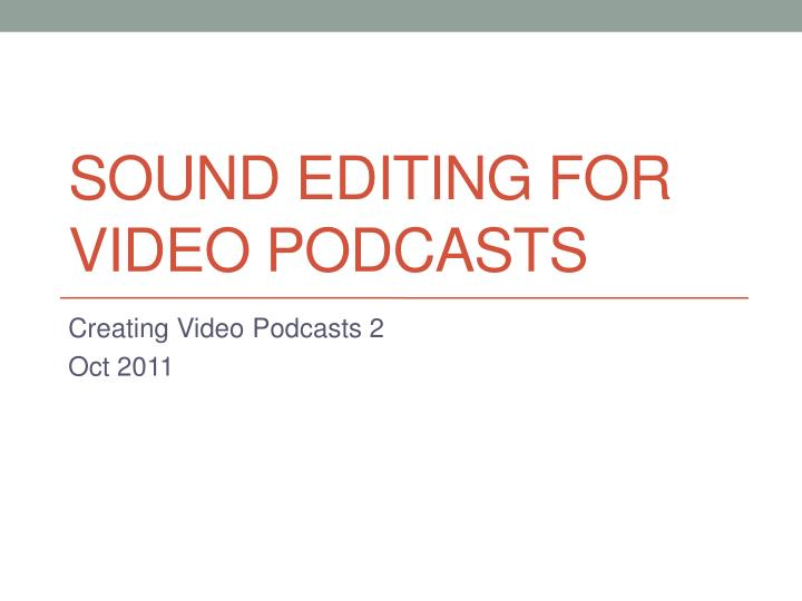 sound editing for video podcasts n.