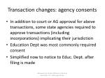 transaction changes agency consents