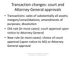 transaction changes court and attorney general approvals