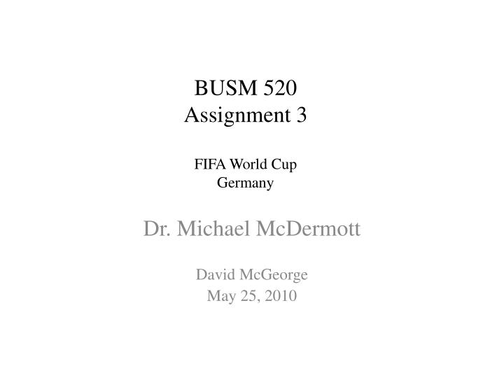 busm 520 assignment 3 fifa world cup germany n.