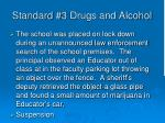 standard 3 drugs and alcohol