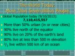 the world today more than seven billion people