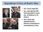 republican critics of bush s war