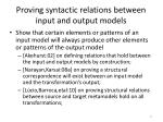 proving syntactic relations between input and output models