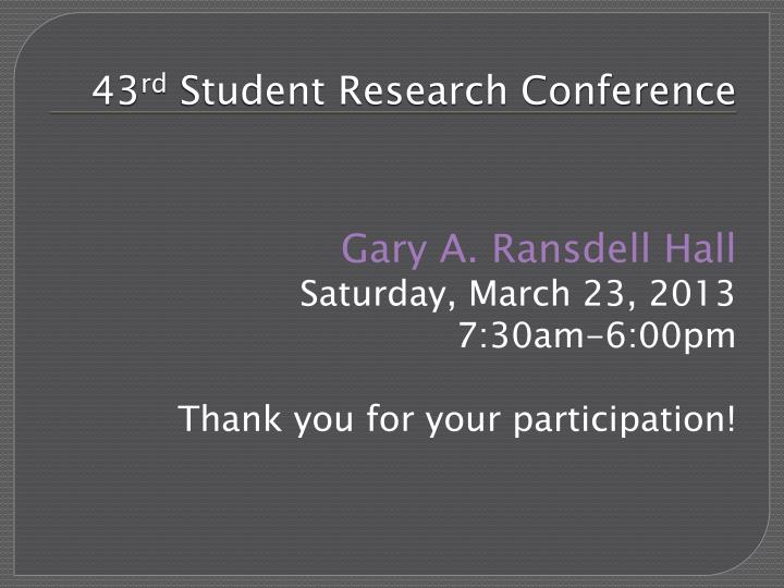 43 rd student research conference n.