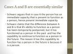 cases a and b are essentially similar