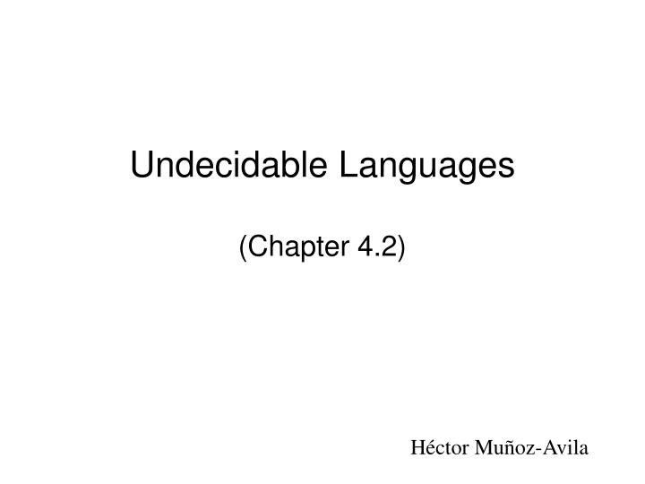 undecidable languages chapter 4 2 n.