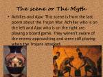 the scene or t he myth