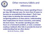 other memory tidbits and references