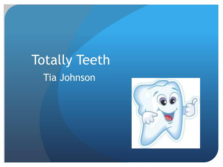 totally teeth tia johnson n.