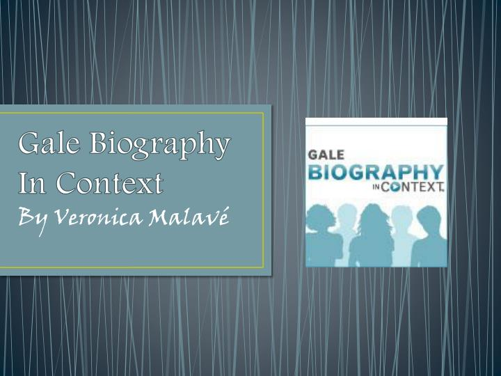 gale biography in context n.