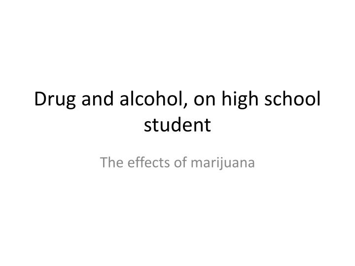 drug and alcohol on high school student n.