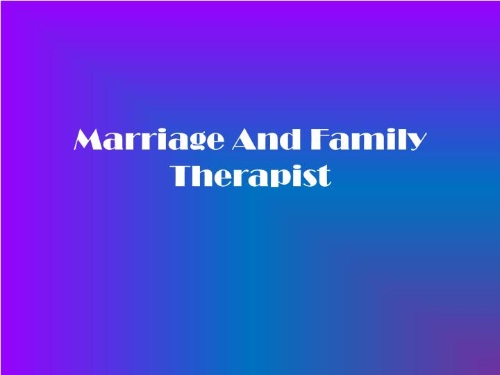 marriage and family therapist n.