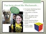 fun facts about ms wachsmuth