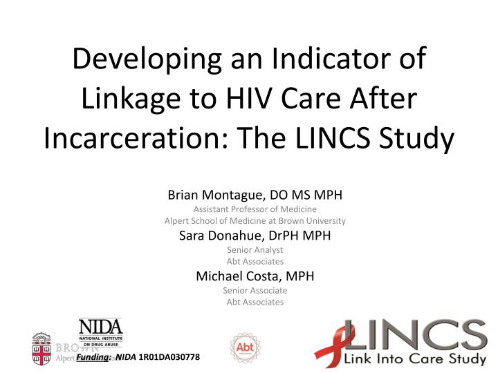 developing an indicator of linkage to hiv care after incarceration the lincs study n.