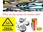 what are the trends for atomic radii