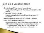 jails as a volatile place