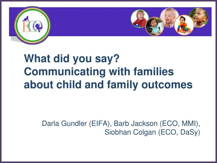 what did you say communicating with families about child and family outcomes n.