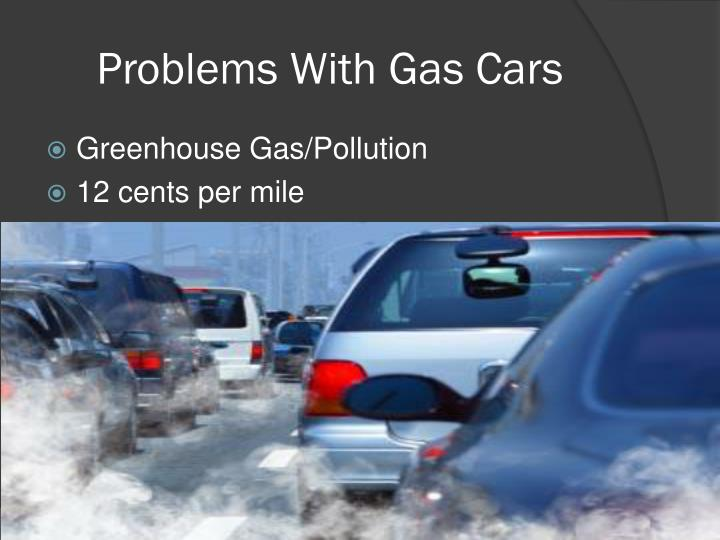 Problems with gas cars