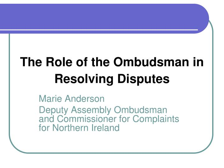 the role of the ombudsman in resolving disputes n.