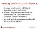validating enrollment figures method 2