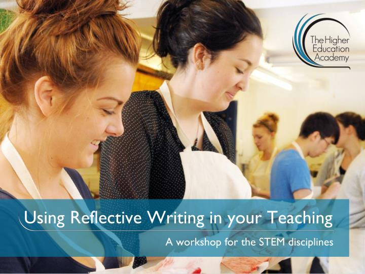 using reflective writing in your teaching n.