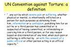 un convention against torture a definition