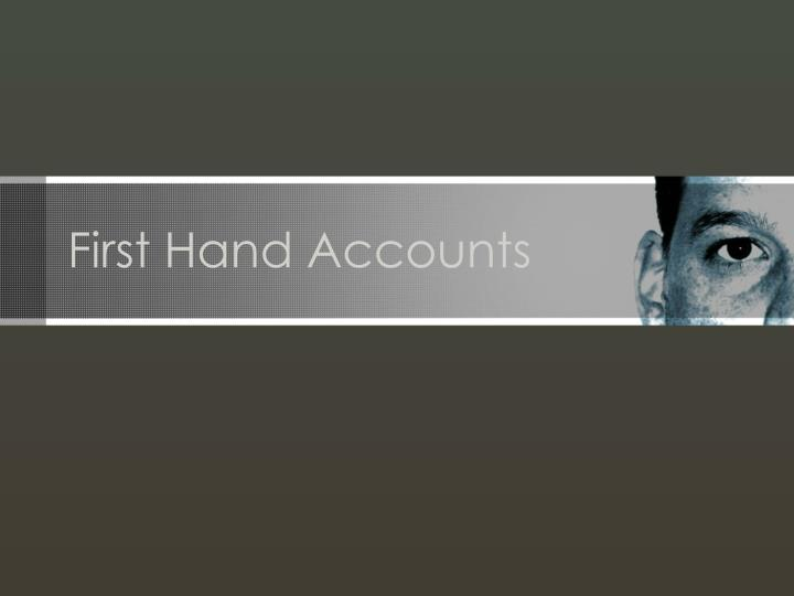 First Hand Accounts