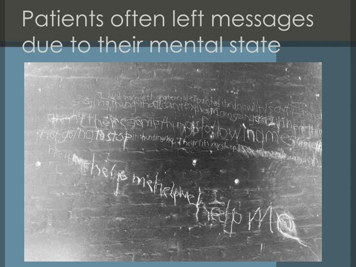 Patients often left messages due to their mental state
