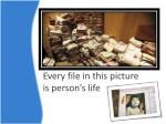 every file in this picture is person s life