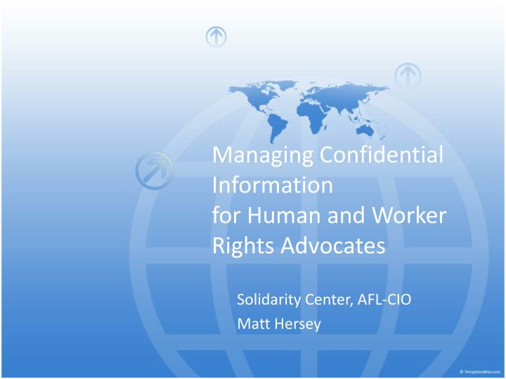 managing confidential information for human and worker rights advocates n.