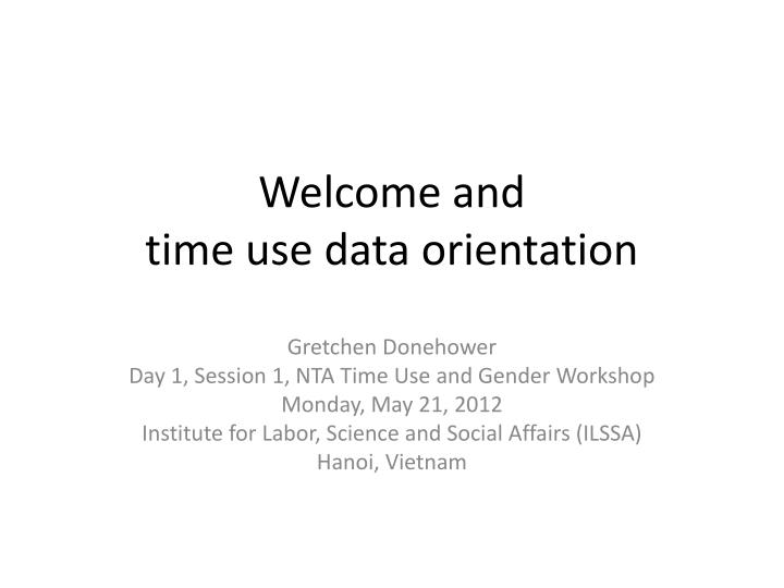 welcome and time use data orientation n.