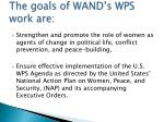 the goals of wand s wps work are