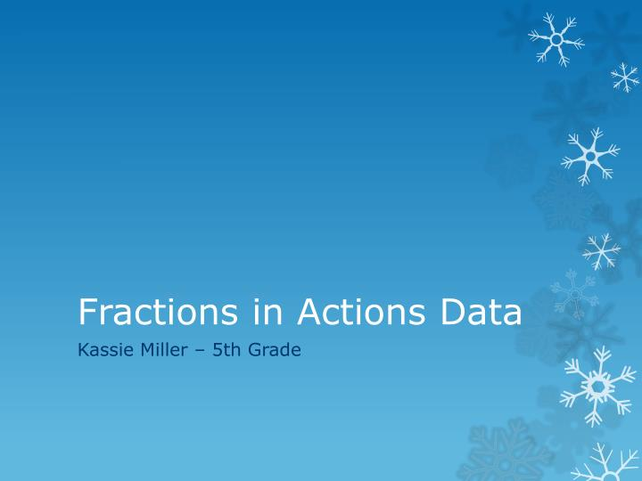 fractions in actions data n.