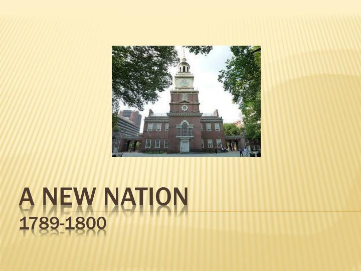 a new nation 1789 1800 n.
