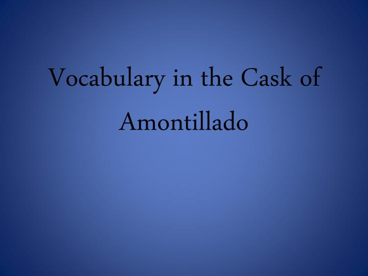 vocabulary in the cask of amontillado n.