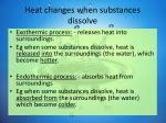 heat changes when substances dissolve