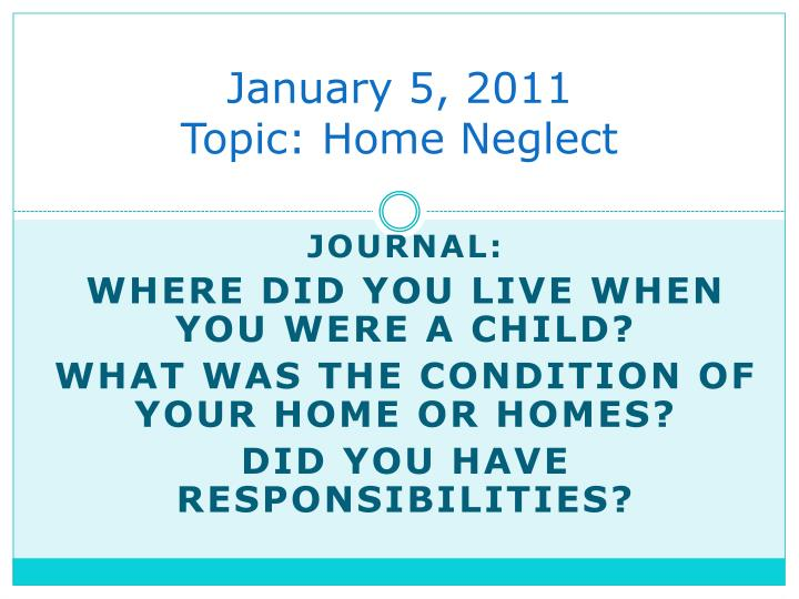 january 5 2011 topic home neglect n.