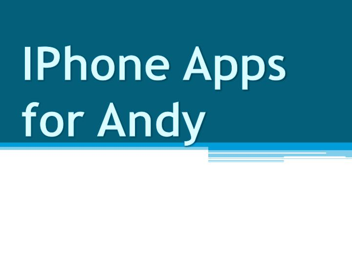 iphone apps for andy n.