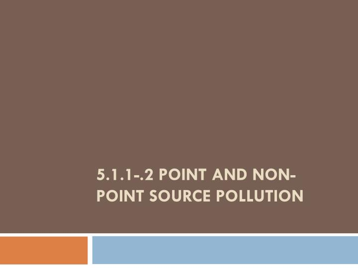5 1 1 2 point and non point source pollution n.