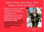 unicef study adult wars child soldiers voices of children
