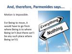 and therefore parmenides says
