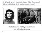 5 which army hunted down che guevara when did they find and execute him