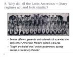 8 why did all the latin american military regimes act and look similar